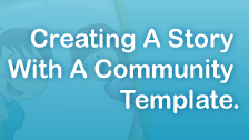 Create A Story With A Community Template