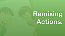 Remixing Actions