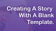 Create A Story with A Blank Template